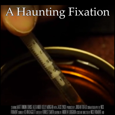 A Haunting Fixation: Director, Writer, and Producer